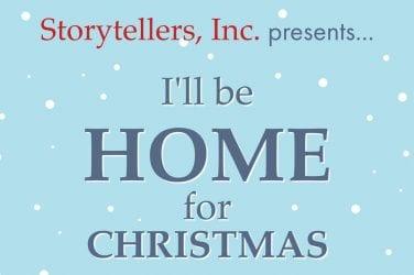 Storytellers Inc Home For Christmas